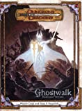 Ghostwalk (Dungeons & Dragons d20 3.0 Fantasy Roleplaying Campaign)