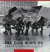 Die DDR wird 50. Texte und Fotografien.