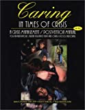 Caring in Times of Crisis, Janice L. Dreshman and Cheryl I. Crabb, 1889636355