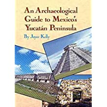 An Archaeological Guide to Mexico's Yucatan Peninsula