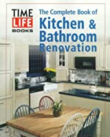 the complete book of kitchen bathroom renovation