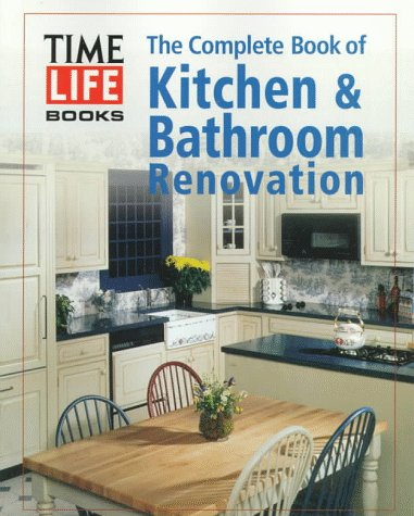 The Complete Book Of Kitchen Bathroom Renovation TimeLife Books - Cheap kitchen and bathroom renovations