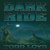 Dark Ride, Todd Loyd, 1936487225