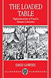 img - for The Loaded Table: Representations of Food in Roman Literature by Gowers Emily (1997-02-13) Paperback book / textbook / text book