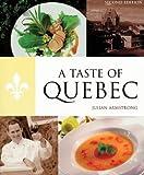 A Taste of Quebec, Julian Armstrong, 1553350057