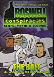 Roswell Conspiracies: Aliens, Myths & Legends - The Bait
