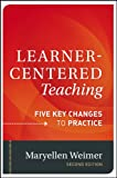 Learner-Centered Teaching: Five Key Changes to Practice, Second Edition