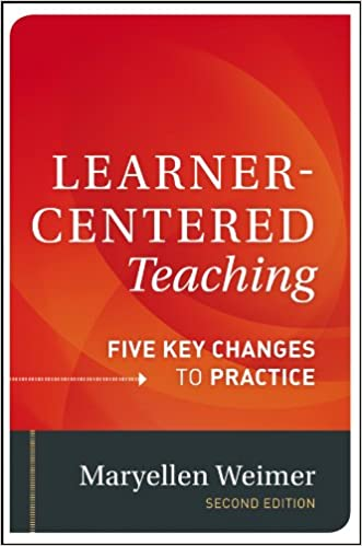 Learner Centered Teaching Five Key Changes To Practice Maryellen