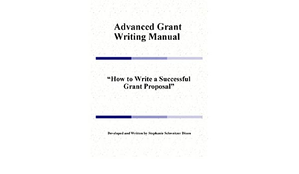 Amazon Advanced Grant Writing Manual How To Write A Successful