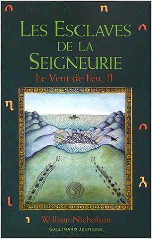 Télécharger en ligne Le Vent de feu, tome 2 : Les Esclaves de la seigneurie pdf ebook