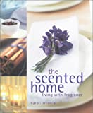 The Scented Home: Living with Frangrance