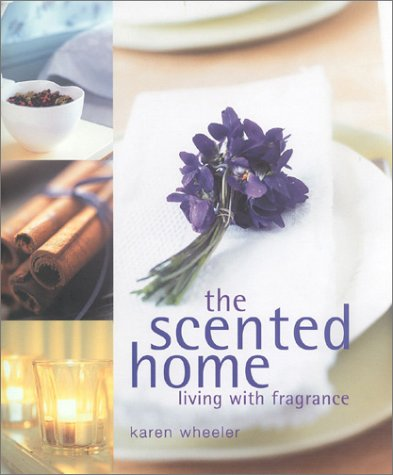 The Scented Home: Living with Frangrance PDF