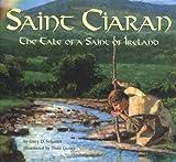 Saint Ciaran: Tale of a Saint of Ireland