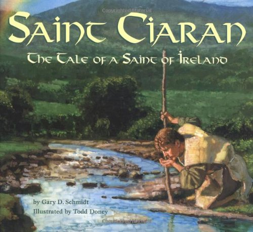 Saint Ciaran: The Tale of a Saint of Ireland
