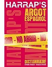 DICTIONNAIRE ARGOT ESPAGNOL FRANÇAIS-ESPAGNOL/ESPAGNOL-FRANÇAIS