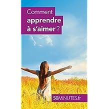 Comment apprendre à s'aimer ? (Équilibre t. 1) (French Edition)