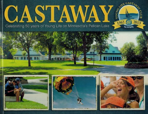 Castaway Club: Celebrating 50 Years of Young Life on Minnesota's Pelican Lake