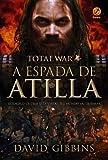 Total War. A Espada de Atilla - Volume 2