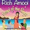 Bored of the Rings Audiobook by Rich Amooi Narrated by Greg Tremblay