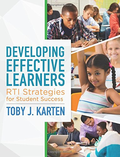 Developing Effective Learners: RTI Strategies for Student Success (A Guide to Developing a Tiered Intervention Process)