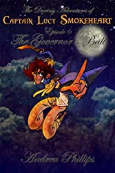 The Governor's Ball (The Daring Adventures of Captain Lucy Smokeheart Book 6)