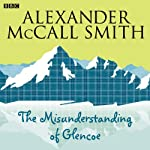 The Misunderstanding of Glencoe | Alexander McCall Smith