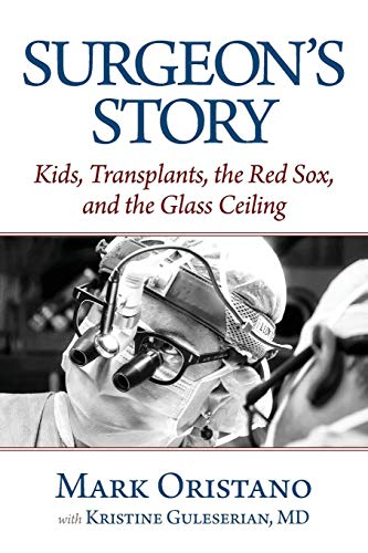 Surgeon's Story: Kids, Transplants, the Red Sox, and the Glass Ceiling