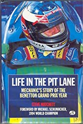 Life in the Pit Lane: Mechanic's Story of the Benetton Grand Prix Year