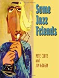 Some Jazz Friends, Jim Goggin, 1412053285