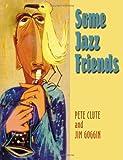 Some Jazz Friends, Jim Goggin, 1412053285