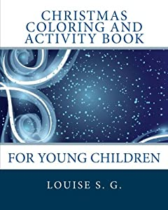 Christmas Coloring and Activity Book: For Young Children