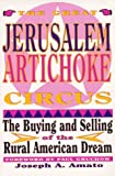 img - for Great Jerusalem Artichoke Circus: The Buying and Selling of the Rural American Dream book / textbook / text book