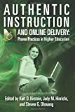 Authentic Instruction and Online Delivery: Proven Practices in Higher Education, Kurt Kirstein, 1461051428