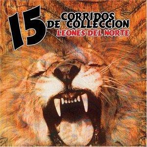 Leones Del Norte - 15 Corridos De Colleccion - Amazon.com
