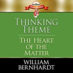Thinking Theme: The Heart of the Matter: Red Sneaker Writers Book Series, Book 8 | William Bernhardt