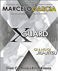 The X-Guard: Gi & No Gi Jiu-Jitsu