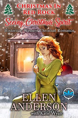 Seeing Christmas Spirit (Christmas In Red Rock Series Book 3) ()