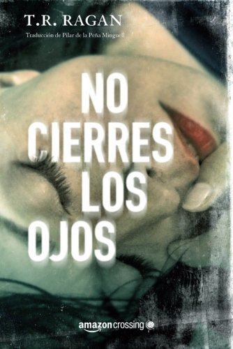 No cierres los ojos (Lizzy Gardner) (Spanish Edition) [T.R. Ragan] (Tapa Blanda)