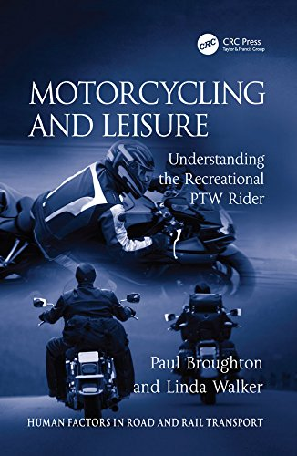 Motorcycling and Leisure: Understanding the Recreational PTW Rider (Human Factors in Road and Rail Transport)