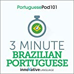 3-Minute Brazilian Portuguese - 25 Lesson Series Audiobook |  Innovative Language Learning LLC