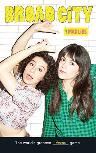 Broad City Mad Libs (Adult Mad Libs)