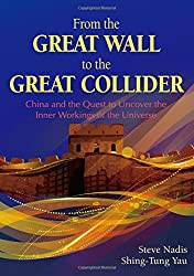 From the Great Wall to the Great Collider: China and the Quest to Uncover the Inner Workings of the Universe