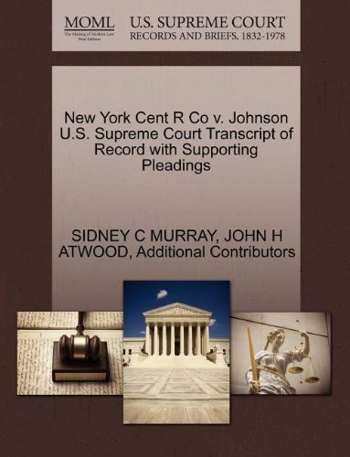 New York Cent R Co v. Johnson U.S. Supreme Court Transcript of Record with Supporting Pleadings