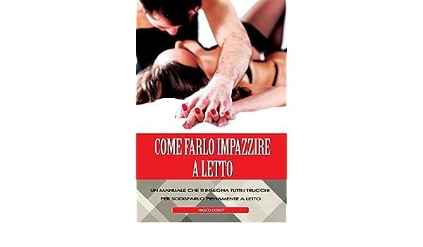 Amazon.com: come farlo impazzire a letto: un manuale che ti insegna