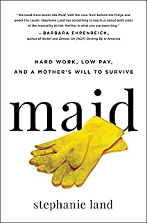 Book Cover: Maid: Hard Work, Low Pay, and a Mother's Will to Survive