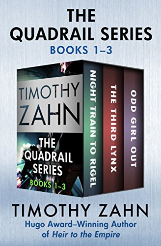 (The Quadrail Series Books 1–3: Night Train to Rigel, The Third Lynx, and Odd Girl)