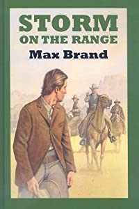 Storm on the Range (Sagebrush Westerns) Max Brand