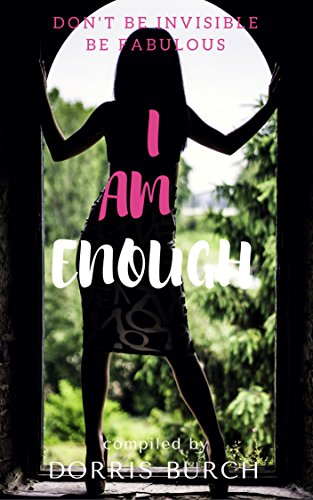 Don't Be Invisible Be Fabulous: I AM ENOUGH