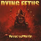 Reign Supreme by Dying Fetus