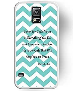 Samsung Galaxy S5 Case Accessories, Proverbs 3:6 Listen For God's Voice in Everything You Do and Everywhere You Go. He Is The Only That Will Keep You On Track